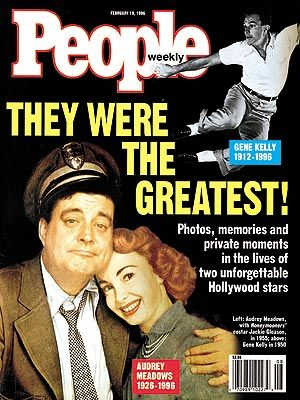 photo   Tributes, Audrey Meadows Cover, Jackie Gleason Cover, Audrey Meadows, Gene Kelly, Jackie Gleason