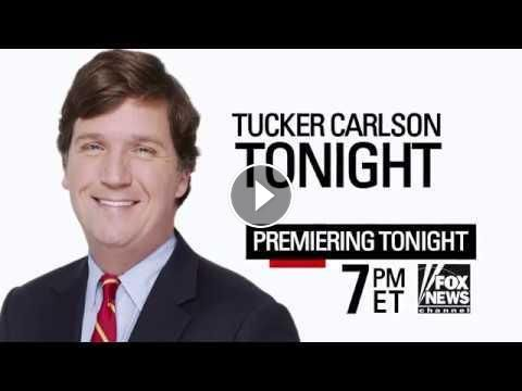 "Tucker Carlson Tonight: Don't miss ""Tucker Carlson Tonight"" weeknights at 7:00 ET, premiering Tonight on Fox News Channel."