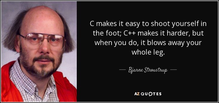 quote-c-makes-it-easy-to-shoot-yourself-in-the-foot-c-makes-it-harder-but-when-you-do-it-blows-bjarne-stroustrup-54-50-27.jpg (850×400)