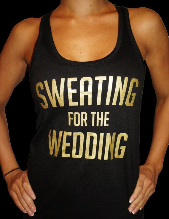 Someone get me this for my races this year! Sweating for the Wedding Workout Tank Top  by fitlittlebride, $25.00