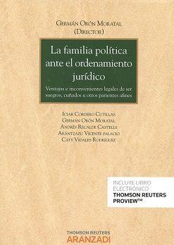 La familia política ante el ordenamiento jurídico : ventajas e inconvenientes legales de ser suegros, cuñados u otros parientes afines.     Thomson Reuters Aranzadi, 2016