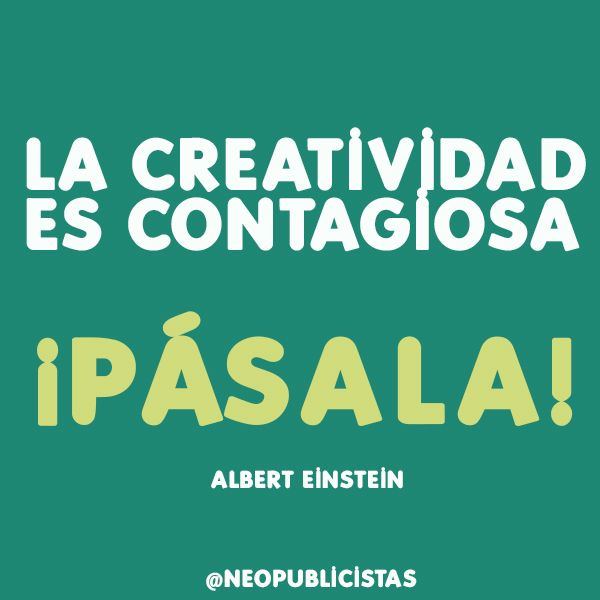 """""""La #creatividad es contagiosa. ¡Pásala!"""""""