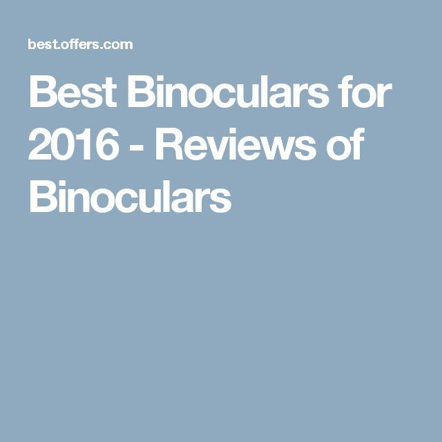 Best Binoculars for 2016 - Reviews of Binoculars