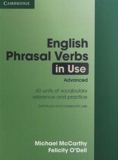 English phrasal verbs in use. Advanced / Michael McCarthy, Felicity O'Dell