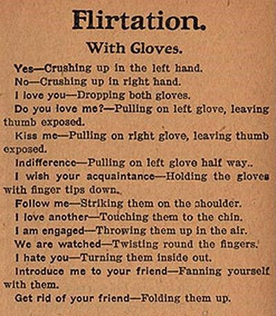 "1800s flirting ettiquette, 'cause nothing says, ""I'm engaged!"" like throwing your gloves in the air."
