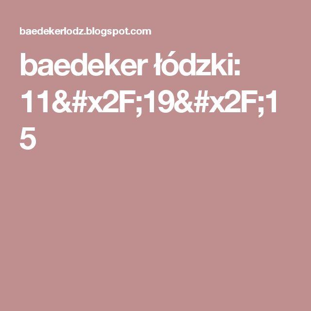 baedeker łódzki: 11/19/15