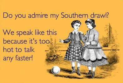 southern | Tags: southern accent , southern drawl , why southerners speak ...