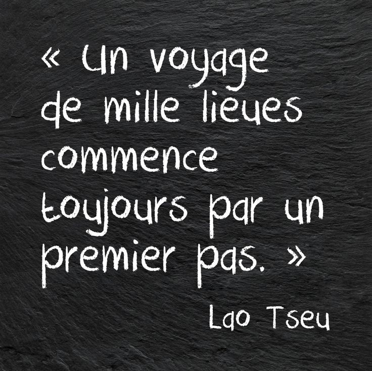 """One of my favorite quotes in French! """"The journey of a thousand miles begins with a single step."""""""