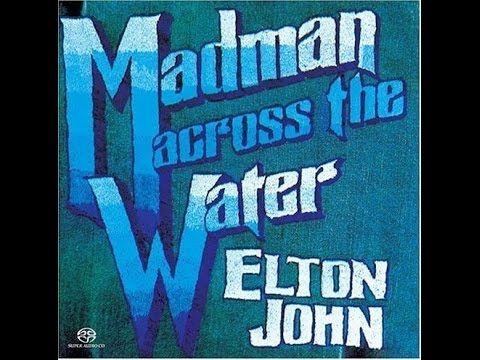 Elton John - Madman Across the Water (1971) With Lyrics! - YouTube