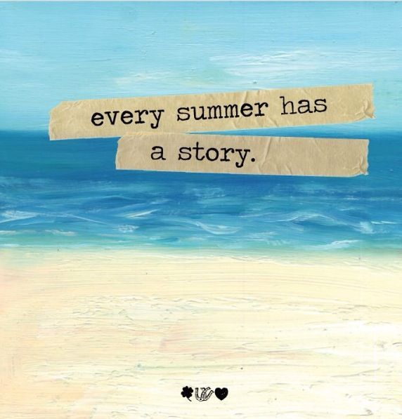 Every summer has a story so make sure yours is full of fun memories! Every summer has a story so make sure yours is full of fun memories!