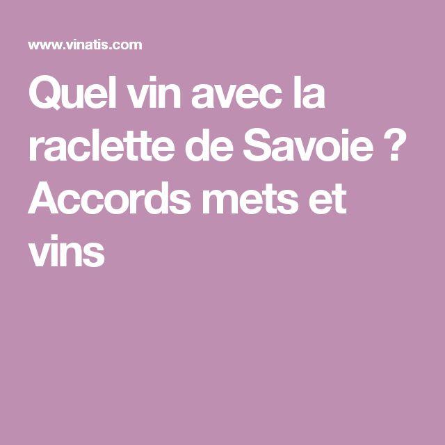 Quel vin avec la raclette de Savoie ? Accords mets et vins