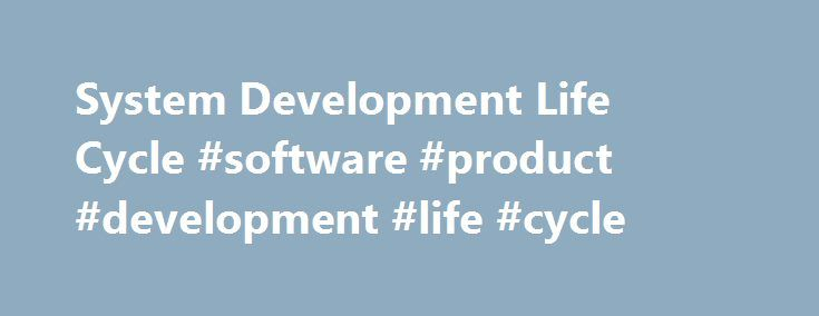 System Development Life Cycle #software #product #development #life #cycle http://wisconsin.nef2.com/system-development-life-cycle-software-product-development-life-cycle/  # System Development Life Cycle Once upon a time, software development consisted of a programmer writing code to solve a problem or automate a procedure. Nowadays, systems are so big and complex that teams of architects, analysts, programmers, testers and users must work together to create the millions of lines of…