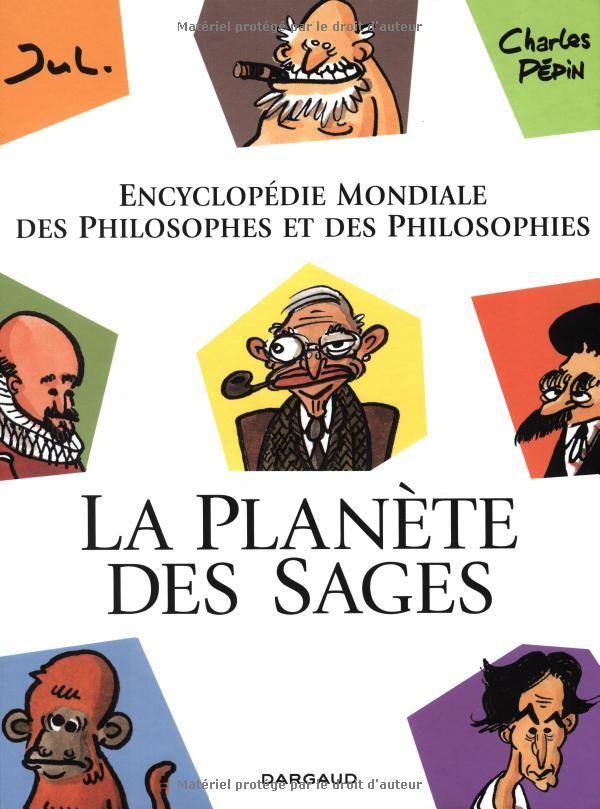 La Planète des sages - tome 1 - Encyclopédie mondiale des philosophes et des philosophies 1: Amazon.fr: Pépin, Jul: Livres