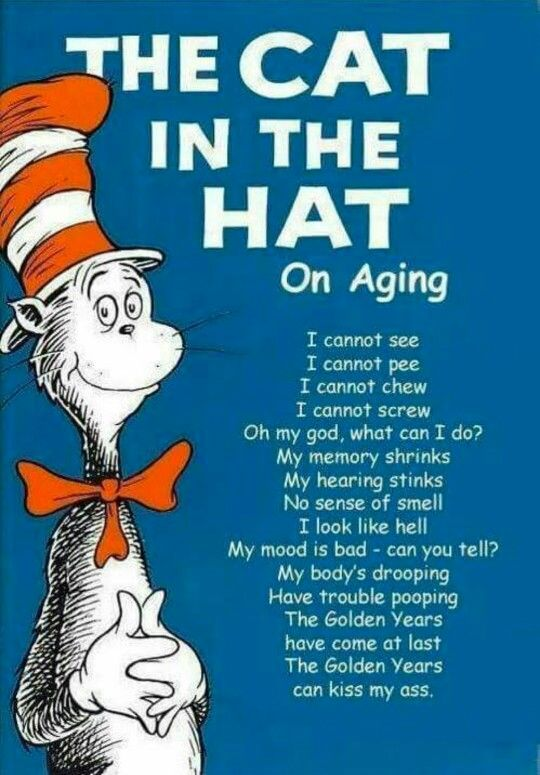 The Cat In The Hat on Aging... Love this!