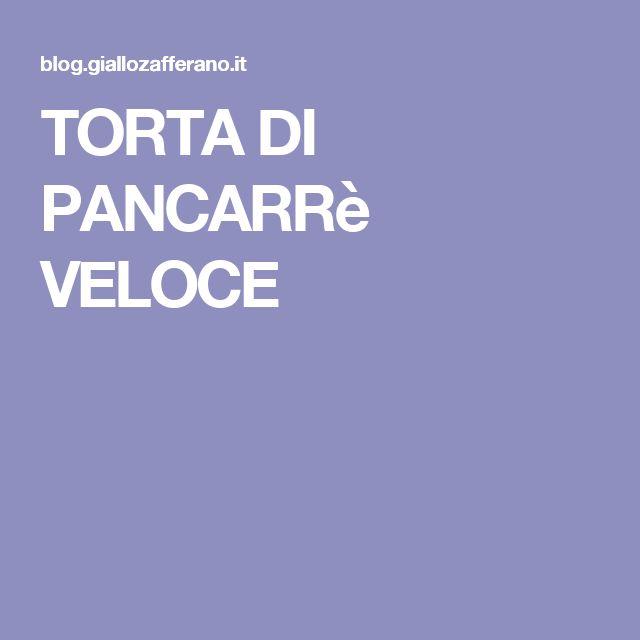 TORTA DI PANCARRè VELOCE