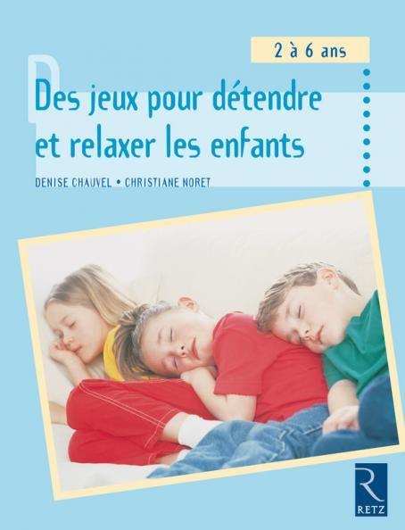 Des jeux pour détendre et relaxer les enfants - 2 - 6 ans - Ouvrage papier