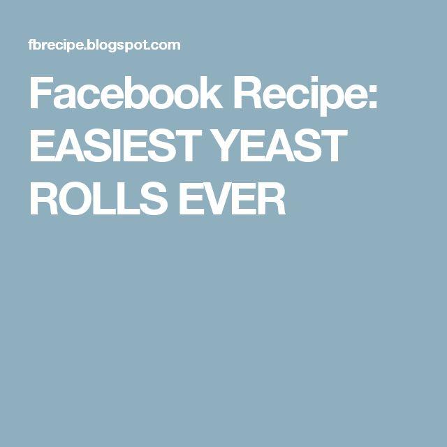 Facebook Recipe: EASIEST YEAST ROLLS EVER