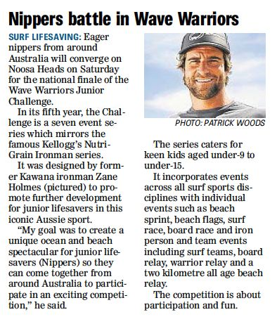 Great article in the Sunshine Coast Daily today! See you all at Noosa on Saturday! Entries are still open - visit www.wavewarriors.com.au Medibank Visit Noosa Noosa Heads Surf Life Saving Club Visit Queensland, Australia Visit Sunshine Coast