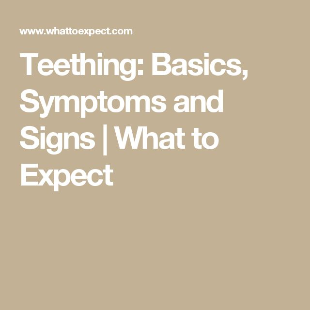 Teething: Basics, Symptoms and Signs | What to Expect
