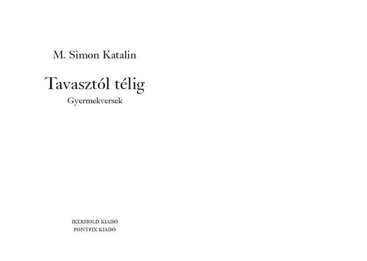 M. Simon Katalin Tavasztól télig Gyermekversek - 2009