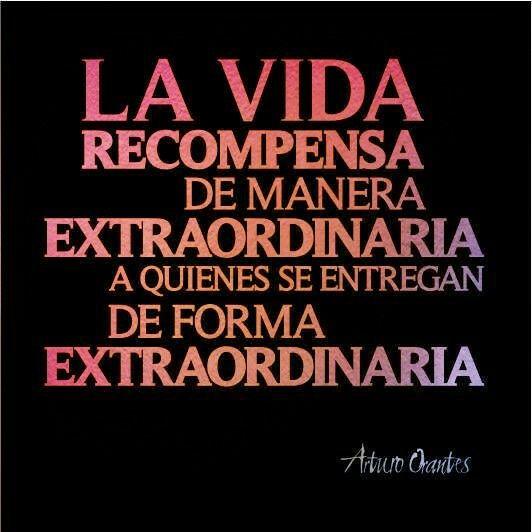La vida recompensa de manera extraordinaria! ❤