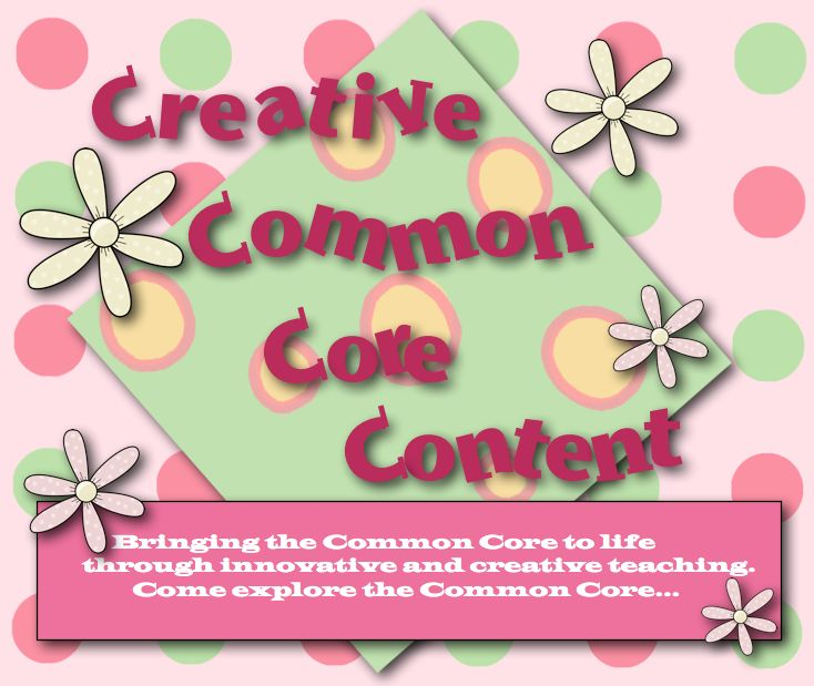 Creative Common Core Content! Written by a primary and intermediate teacher where we share ideas and content with the Common Core as well as inspiring and honest teaching thoughts and ideas! Come join us!