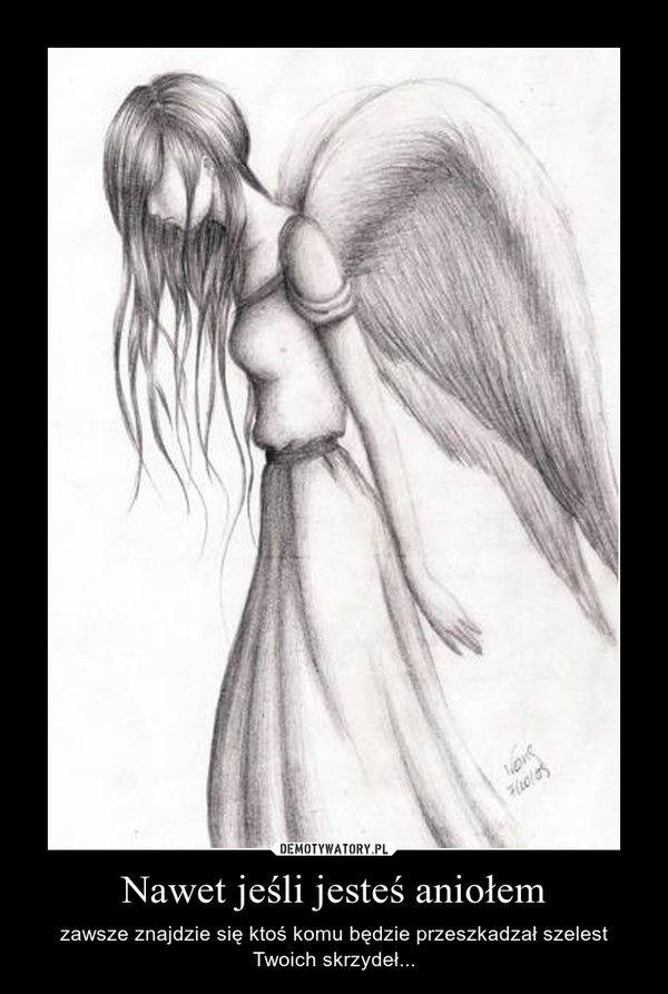 Nawet jeśli jesteś aniołem