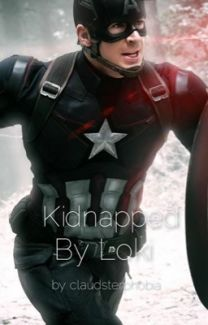 Kidnapped By Loki ~ A Captain America Fan Fiction by claudsterphobia