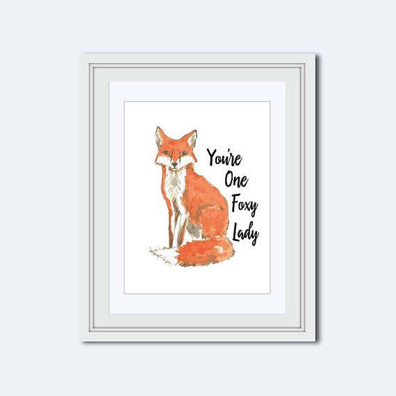 Youre one foxy Lady  Fox print  fox art  foxy quote