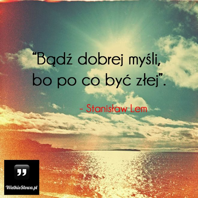 Bądź dobrej myśli... ,  #Nadzieja-i-optymizm