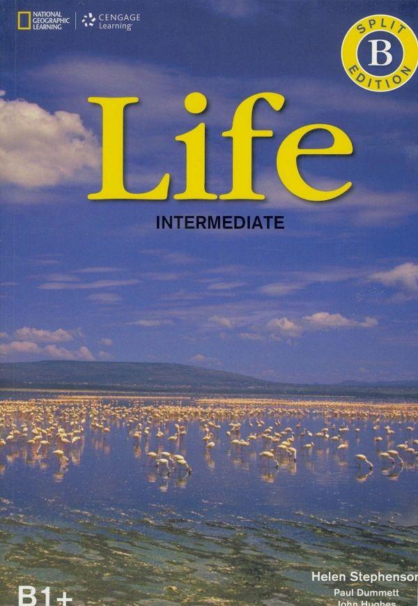 Life : intermediate : student's book / Helen Stephenson, Paul Dummett, John Hughes.-- Hampshire (United Kingdom) : National Geographic Learning : Cengage Learning, cop. 2014 en http://absysnetweb.bbtk.ull.es/cgi-bin/abnetopac?TITN=550173