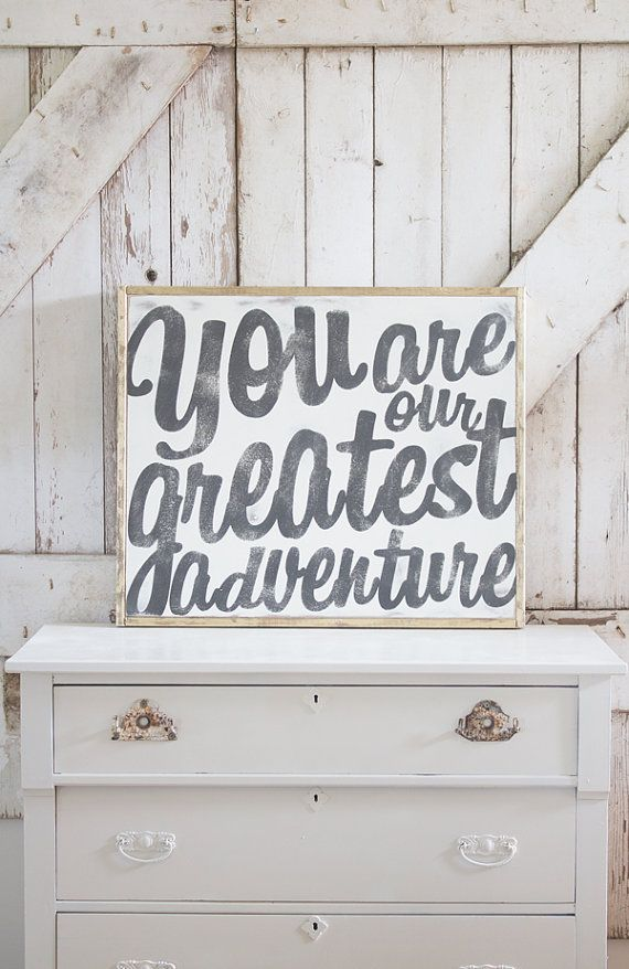 You Are Our Greatest Adventure Sign by TheHouseofBelonging on Etsy: