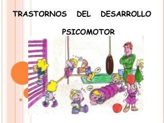 PPT - DETECCIÓN PRECOZ DE LOS TRASTORNOS DEL DESARROLLO PSICOMOTOR PowerPoint Presentation