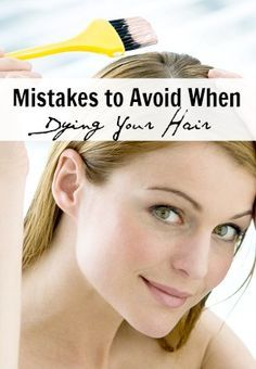 Mistakes to avoid when dying your hair