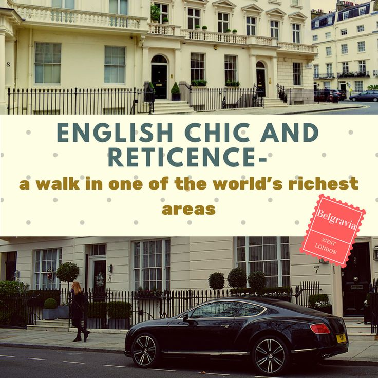 English chic and reticence – a walk in one of the world's richest areas Belgravia, West London. As one of London's wealthiest areas, Belgravia boasts multi-million dollar homes and celebrity residents... READ MORE: http://www.thetravelleaf.com/english-chic-and-reticence-a-walk-in-one-of-the-worlds-richest-areas-belgravia-west-london/http://www.thetravelleaf.com/english-chic-and-reticence-a-walk-in-one-of-the-worlds-richest-areas-belgravia-west-london/