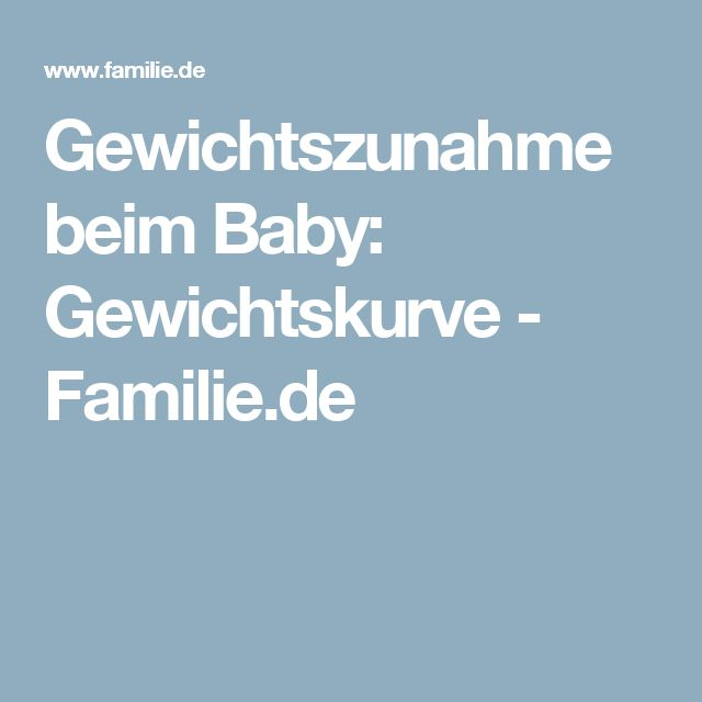 Gewichtszunahme beim Baby: Gewichtskurve - Familie.de