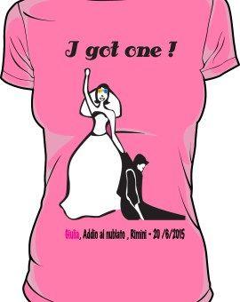 T-shirt addio al nubilato I Got one