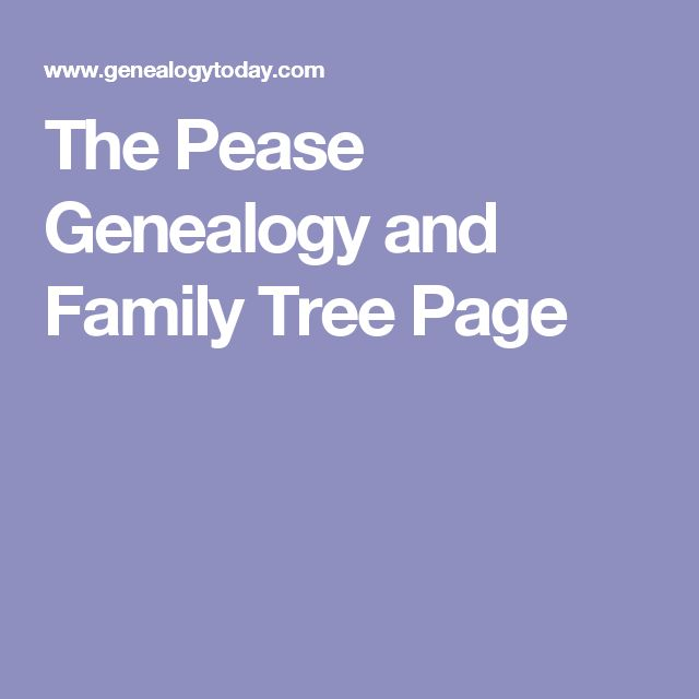 The Pease Genealogy and Family Tree Page