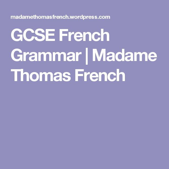 GCSE French Grammar | Madame Thomas French