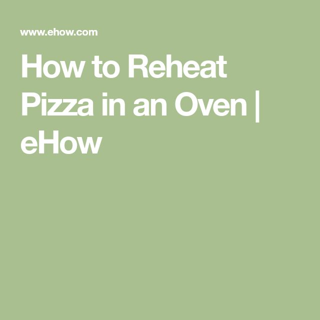 How to Reheat Pizza in an Oven | eHow