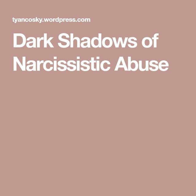 Dark Shadows of Narcissistic Abuse