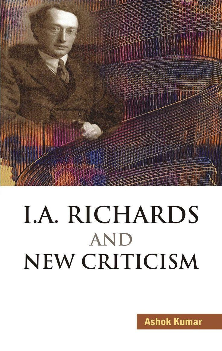I.A. Richards and New Criticism [Dec 01, 2010] Kumar, Ashok]