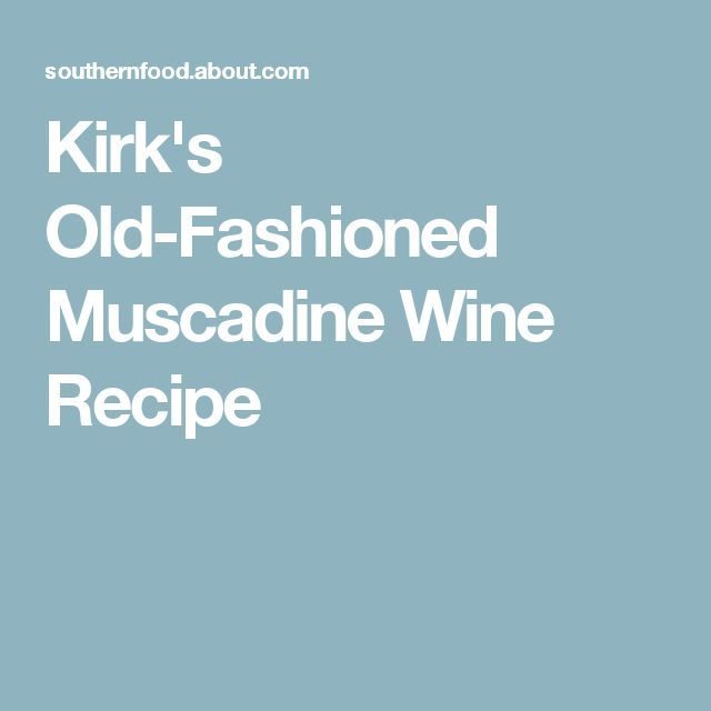 Easy recipe for muscadine wine