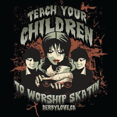 Teach Your Children to Worship Skatin #rollerderby #skate #skating #children #worship #derbygirl