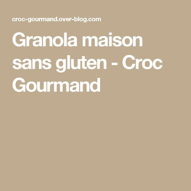 Granola maison sans gluten - Croc Gourmand