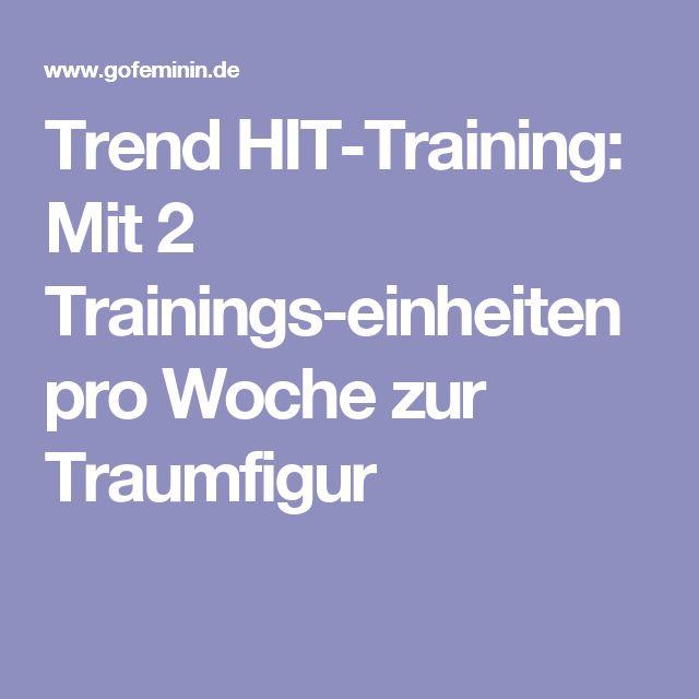 Trend HIT-Training: Mit 2 Trainingseinheiten pro Woche zur Traumfigur(Fitness Workouts)