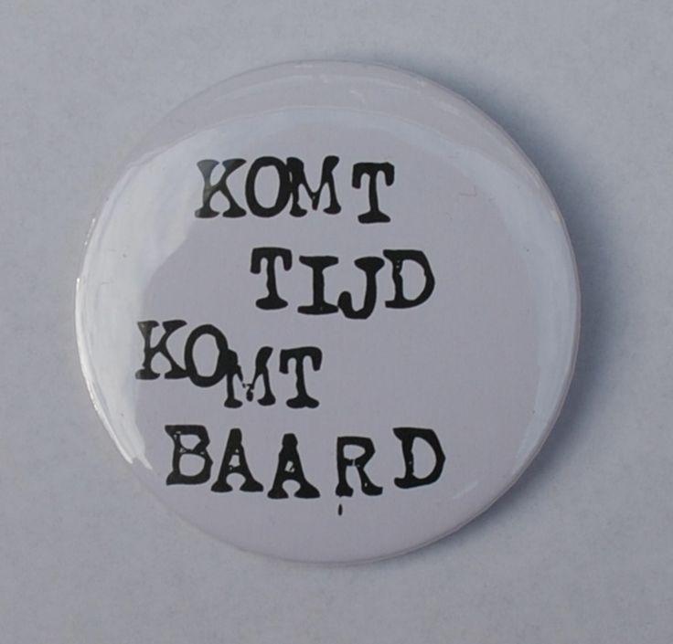 mannelijke button 'komt tijd komt baard' #button #baard #beard #jewelryformen #hipster