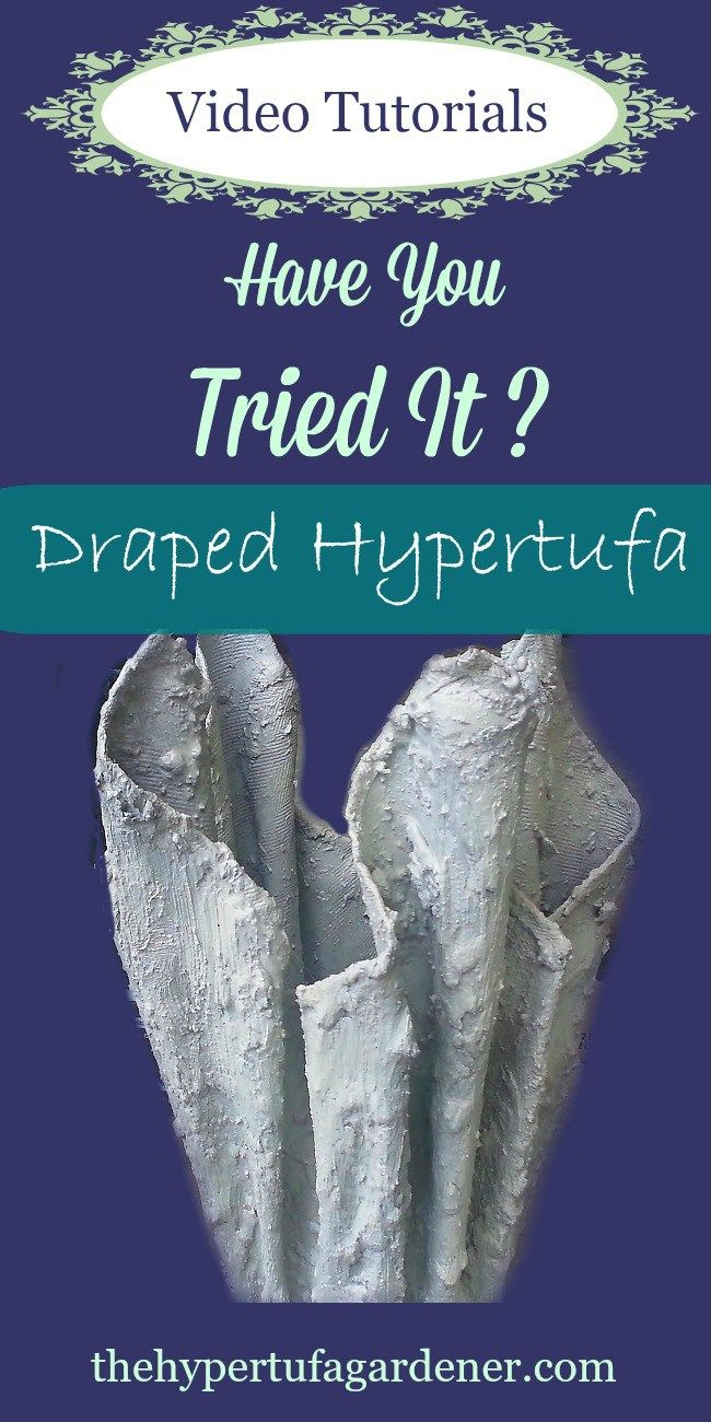 Looking for draped hypertufa pots? cement cloth planters? cement fabric pots? I have directions here and even a few videos to watch. Easy to make but messy!