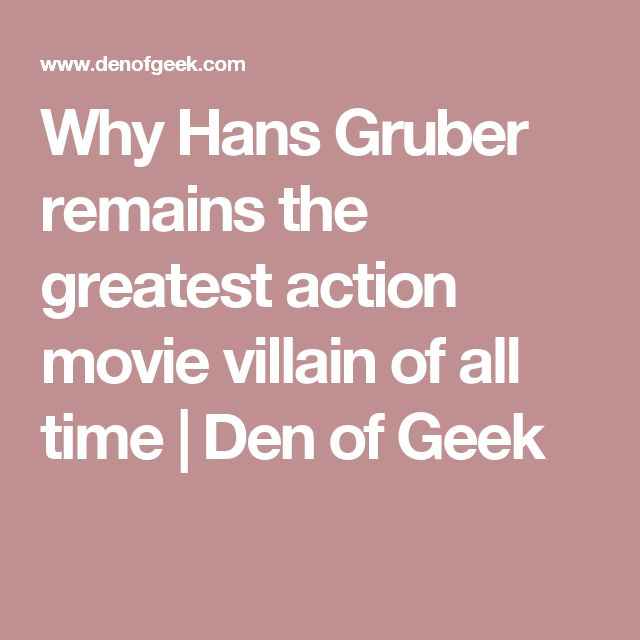 Why Hans Gruber remains the greatest action movie villain of all time  | Den of Geek