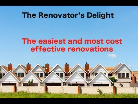 Renovator's Delight – easiest and most cost effective houses to renovate